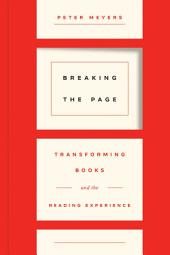 Breaking the Page: Transforming Books and the Reading Experience