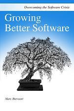 Growing Better Software