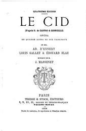Le Cid: d'apres G. de Castro & Corneille; opera en quatre actes et dix tableaux. De MM. A. d'Ennery, L. Gallet & E. Blau. Musique de J. Massenet
