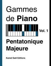 Gammes de Piano Vol. 1: Pentatonique Majeure