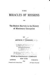 Miracles of Missions; Or, The Modern Marvels in the History of Missionary Enterprise: Volume 1