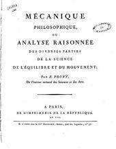 Mécanique philosophique, ou analyse raisonnée des diverses parties de la science de l'équilibre et du mouvement; par R. Prony, de l'Institut national des sciences et des arts