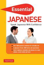 Essential Japanese: Speak Japanese with Confidence (Japanese Phrasebook)