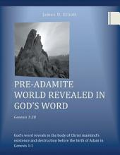 Pre-Adamite World Revealed in God's Word