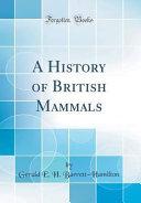 A History of British Mammals  Classic Reprint  PDF