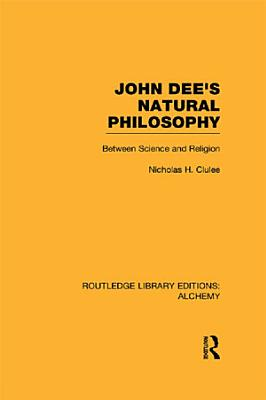 John Dee s Natural Philosophy