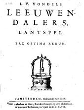 I. V. Vondels Leeuwendalers. Lantspel: Volume 1