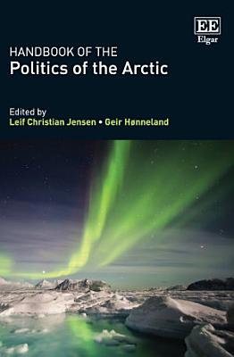 Handbook of the Politics of the Arctic PDF