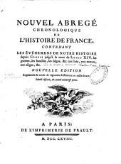 Nouvel abregé chronologique de l'histoire de France, contenant les événemens de notre histoire depuis Clovis jusqu'à la mort de Louis XIV. les guerres, les batailles, les siéges, &c. nos loix, nos moeurs, nos usages, &c