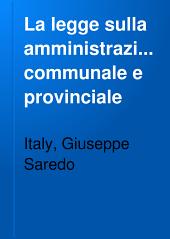 La legge sulla amministrazione communale e provinciale: (4 maggio 1898, n. 164)