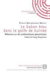 Le Gabon bleu dans le golfe de Guinée: réflexions sur des problématiques géopolitiques