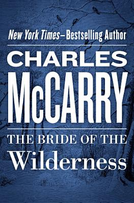 The Bride of the Wilderness PDF