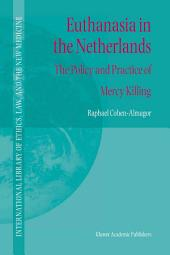 Euthanasia in the Netherlands: The Policy and Practice of Mercy Killing