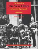 The Records of the War Office and Related Departments, 1660-1964