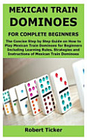 Mexican Train Dominoes for Complete Beginners PDF