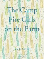 The Camp Fire Girls on the Farm PDF