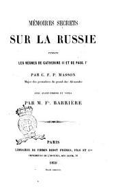 Mémoires secrets sur la Russie pendant les règnes de Catherine 2. et de Paul 1. par C. F. P. Masson
