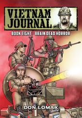 Vietnam Journal: Vol. 8 - Brain Dead Horror: Volume 8
