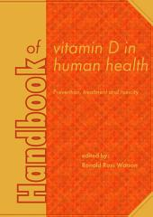 Handbook of vitamin D in human health: Prevention, treatment and toxicity