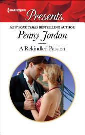 A Rekindled Passion: A Secret Child Romance