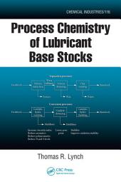 Process Chemistry of Lubricant Base Stocks