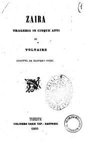 Zaira tragedia in cinque atti di Voltaire
