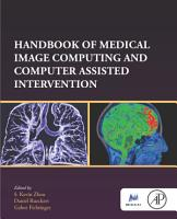 Handbook of Medical Image Computing and Computer Assisted Intervention PDF