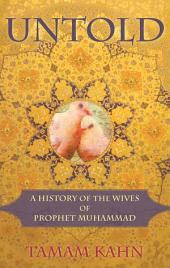 Untold: A History of the Wives of Prophet Muhammad
