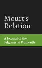 Mourt's Relation: A Journal of the Pilgrims at Plymouth