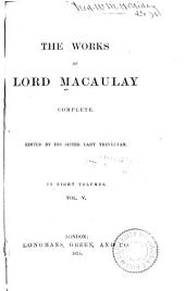 The Works of Lord Macaulay: Critical and historical essays