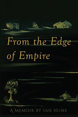 From the Edge of Empire  A Memoir