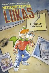 Mesterdetektiven Lukas #1: Mobiltelefonen