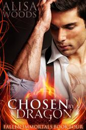 Chosen by a Dragon (Fallen Immortals 4)