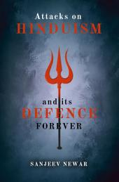 Attacks on Hinduism And its defence forever
