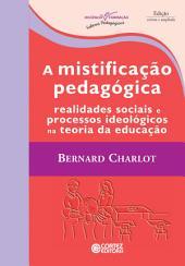 A mistificação pedagógica: Realidades sociais e processos ideológicos na teoria da educação