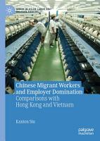 Chinese Migrant Workers and Employer Domination PDF