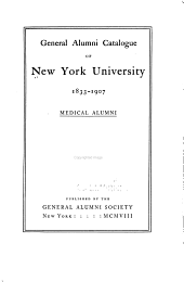 General Alumni Catalogue: Medical alumni, 1833-1907
