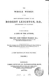 The whole works of ... Robert Leighton [ed. by] J.N. Pearson