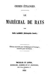Le maréchal de Rays. Édition autorisée pour la Belgique et l'étranger, interdite pour la France