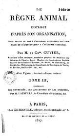 Le règne animal distribué d'après son organisation: Volume1