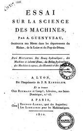 Essai sur la science des machines, par A. Guenyveau ... Des moteurs. Des roues hydrauliques, des machines a colonne d'eau ..