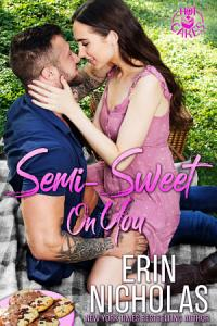 Semi-Sweet On You (Hot Cakes Book Four)