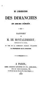 De l'observation des dimanches et jours fériés: rapport de M. de Montalembert ... au nom de la commision chargée d'examiner la proposition de M. d'Olivier