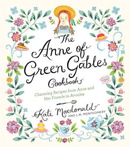 The Anne of Green Gables Cookbook Book