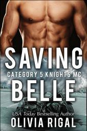 Saving Belle: A Category 5 Knights MC Romance