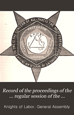 Proceedings of the General Assembly of the Knights of Labor of America PDF