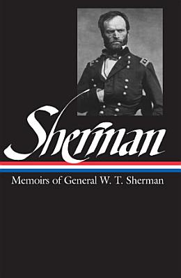 William Tecumseh Sherman  Memoirs of General W  T  Sherman  LOA  51