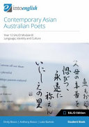 Contemporary Asian Australian Poets Student Book: Year 12 EAL/d Module B: Language, Identity and Culture