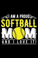 I Am a Proud Softball Mom and I Love It