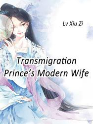 Transmigration Prince S Modern Wife Book PDF